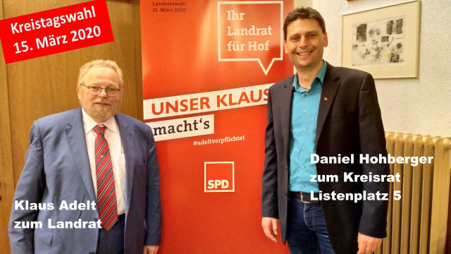 Klaus Adelt, SPD-Landratskandidat, Daniel Hohberger,SPD-Kreistagskandidat